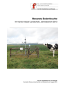 Titelbild Jahresbericht 2013, Bodenmessnetz Kanton Basel-Landschaft